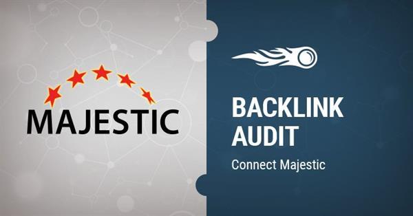 Majestic и SEMRush объявили об интеграции в области аудита ссылок