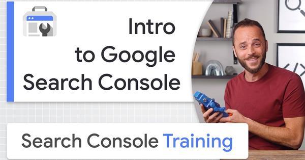 Google выпустил первое видео в новой серии Search Console Training