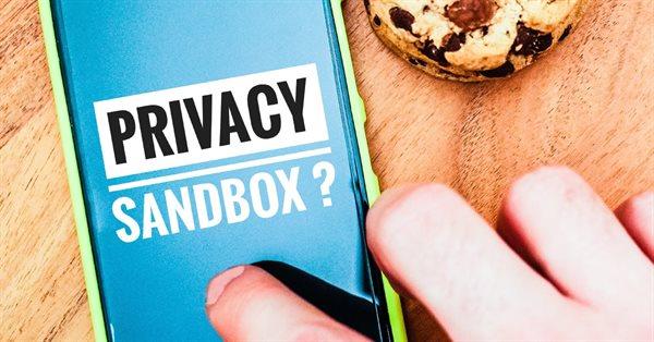 Google обозначил свои обязательства в отношении Privacy Sandbox